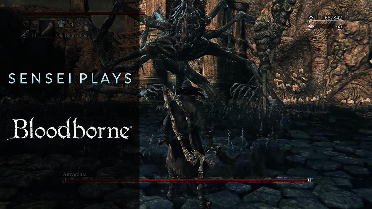Sensei Plays 001 – Bloodborne – Amygdala – Thumbnail 01