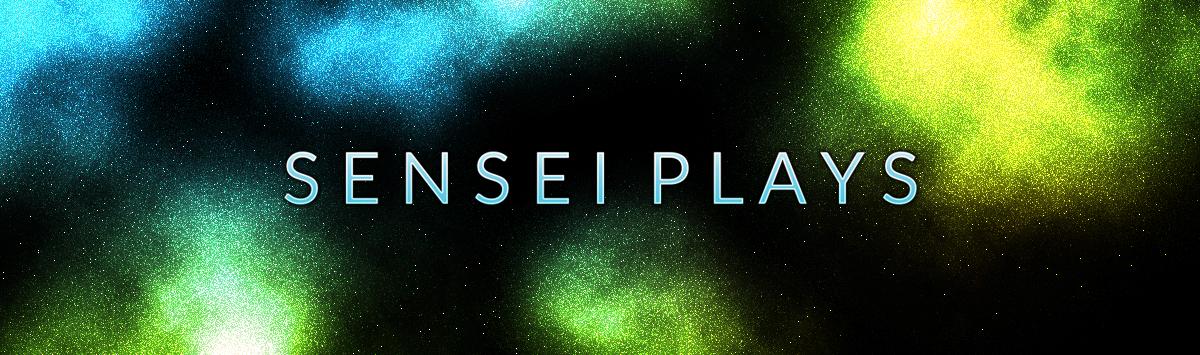 Sensei Plays – 01
